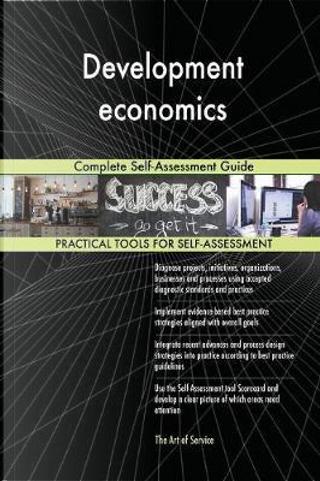 Development Economics Complete Self-Assessment Guide by Gerardus Blokdyk