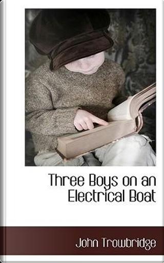 Three Boys on an Electrical Boat by John Trowbridge
