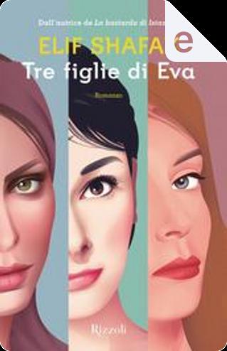 Tre figlie di Eva by Elif Shafak