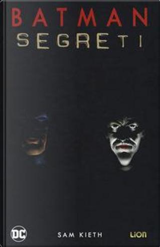Segreti. Batman by Sam Kieth