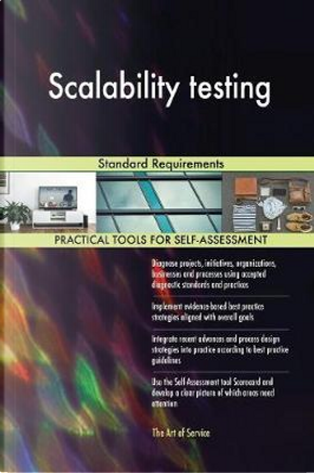 Scalability Testing Standard Requirements by Gerardus Blokdyk
