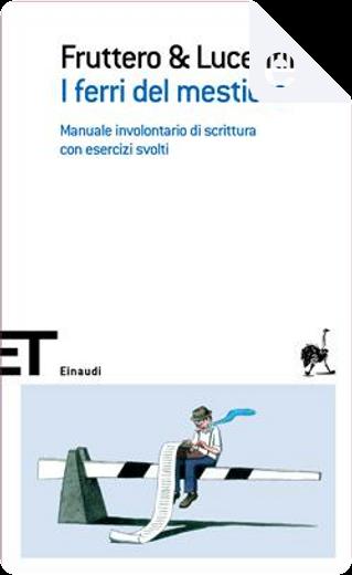 I ferri del mestiere by Carlo Fruttero, Franco Lucentini