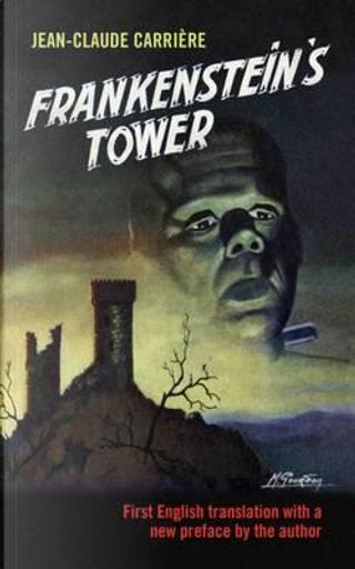 Frankenstein's Tower by Jean-Claude Carriere