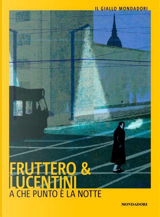 A che punto è la notte by Carlo Fruttero, Franco Lucentini