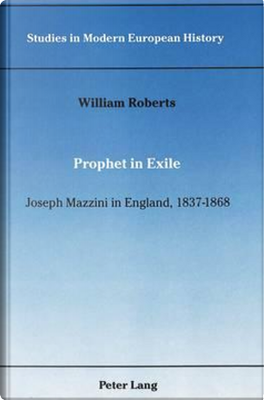 Prophet in Exile by William Roberts