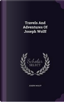 Travels and Adventures of Joseph Wolff by Joseph Wolff
