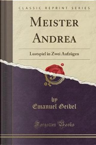 Meister Andrea by Emanuel Geibel