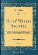 Niles' Weekly Register, Vol. 21 by H. Niles
