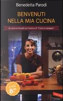 Benvenuti nella mia cucina by Benedetta Parodi