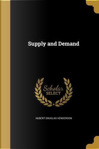 SUPPLY & DEMAND by Hubert Douglas Henderson
