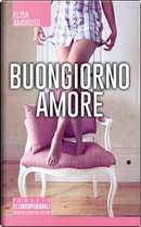 Buongiorno amore by Elisa Amoruso