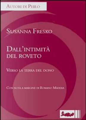Dall'intimità del roveto. Verso la terra del dono by Susanna Fresko