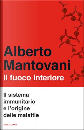 Il fuoco interiore by Alberto Mantovani, Monica Florianello