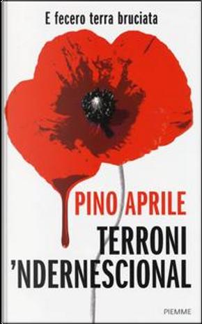 Terroni 'ndernescional e fecero terra bruciata by Pino Aprile