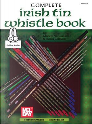 Complete Irish Tin Whistle by Mizzy McCaskill