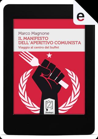 Il Manifesto dell'Aperitivo Comunista by Marco Magnone