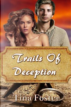 Trails of Deception by Tina Foster