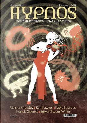 Hypnos n. 9 by Aleister Crowley, Edward Lucas White, Fabio Lastrucci, Francis Stevens, Kurt Fawver