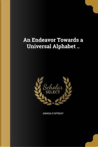 ENDEAVOR TOWARDS A UNIVERSAL A by Amasa D. Sproat