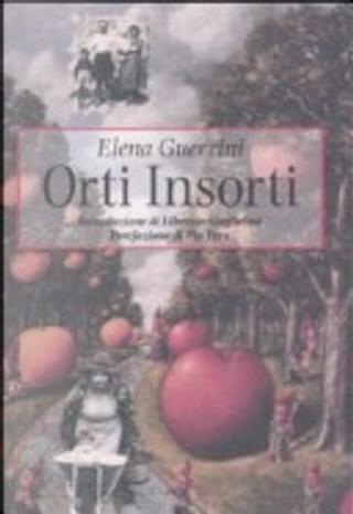 Orti insorti by Elena Guerrini