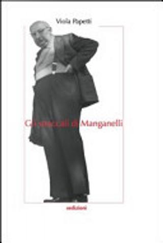 Gli straccali di Manganelli by Viola Papetti
