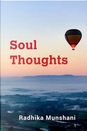 Soul Thoughts by Radhika Munshani