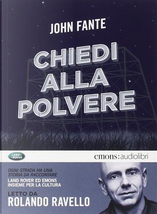 Chiedi alla polvere by John Fante