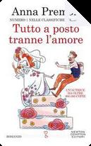 Tutto a posto tranne l'amore by Anna Premoli
