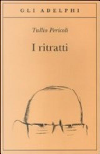 I ritratti by Tullio Pericoli