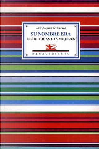 Su nombre era el de todas la mujeres y otros poemas de amor y desamor by Luis Alberto de Cuenca