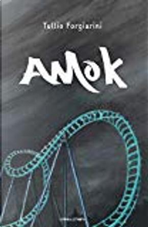 Amok by Tullio Forgiarini