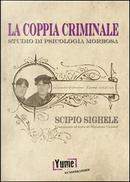 La coppia criminale. Studio di psicologia morbosa by Scipio Sighele