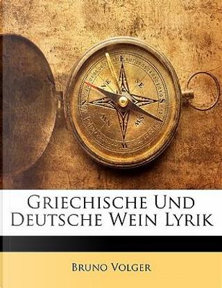 Griechische Und Deutsche Wein Lyrik by Bruno Volger
