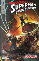 Superman l'Uomo d'Acciaio n. 25 by Greg Pak, Peter J. Tomasi, Scott Lobdell