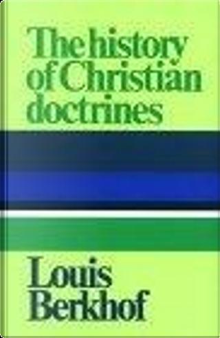 History of Christian Doctrines by Louis Berkhof