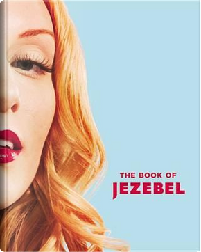 The Book of Jezebel by Anna Holmes