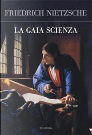 La gaia scienza by Friedrich Nietzsche
