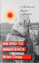 An End to Innocence by Brian Clegg
