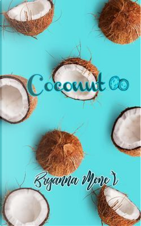 Coconut by Bryanna Mone't
