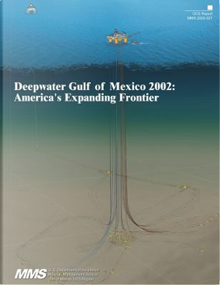 Deepwater Gulf of Mexico 2002 by U.S. Department of the Interior