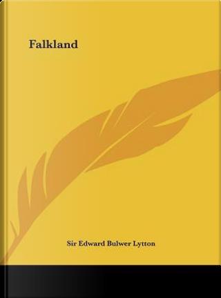 Falkland by SIR EDWARD BULWER LYTTON