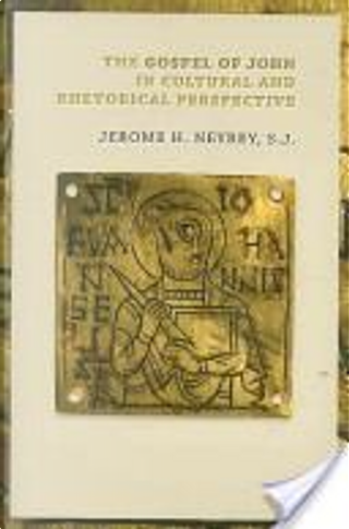 The Gospel of John in Cultural and Rhetorical Perspective by Jerome H. Neyrey