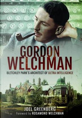 Gordon Welchman by Joel Greenberg