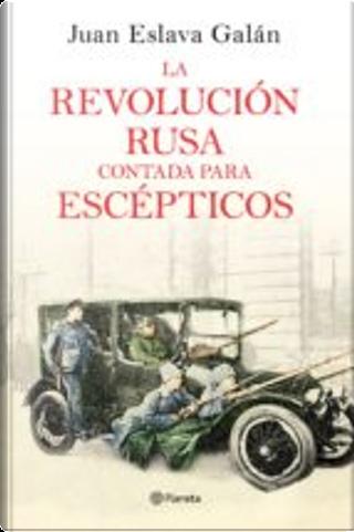 La revolución rusa contada para escépticos by Juan Eslava Galán
