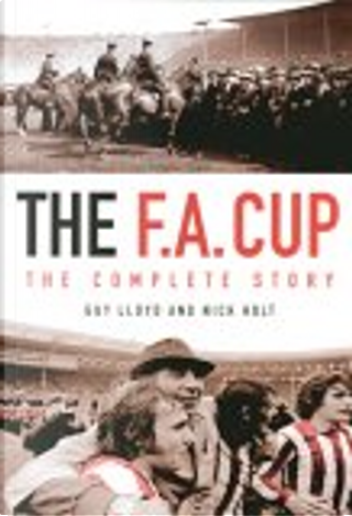 The F.A. Cup by Guy Lloyd, Nick Holt