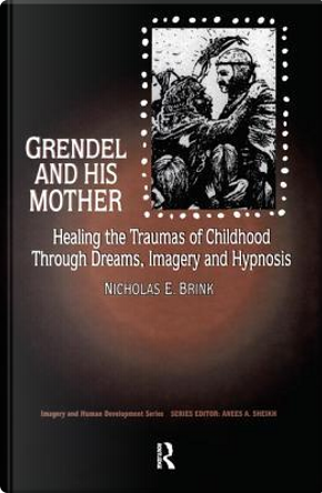Grendel and His Mother by Nicholas E. Brink  PhD.