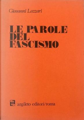 Le parole del fascismo by Giovanni Lazzari