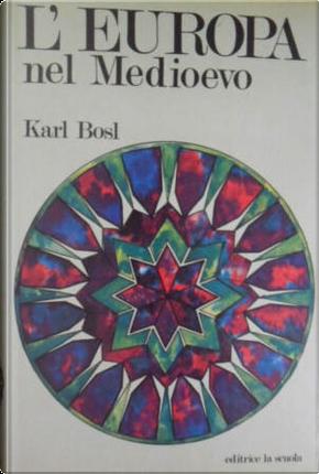 L'Europa nel Medioevo by Karl Bosl