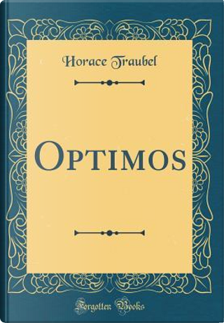 Optimos (Classic Reprint) by Horace Traubel
