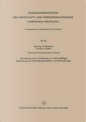 Entwicklung Eines Verfahrens Zur Zahlenmäßigen Bestimmung Der Schneideigenschaften Von Messerklingen by Hans Stüdemann